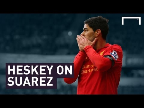 Suarez needs help - HESKEY