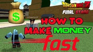 HOW TO MAKE MONEY FAST ON DRAGONBALL Z FINAL STANDS | ROBLOX