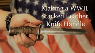 Making a WWII Stacked Leather Knife Handle