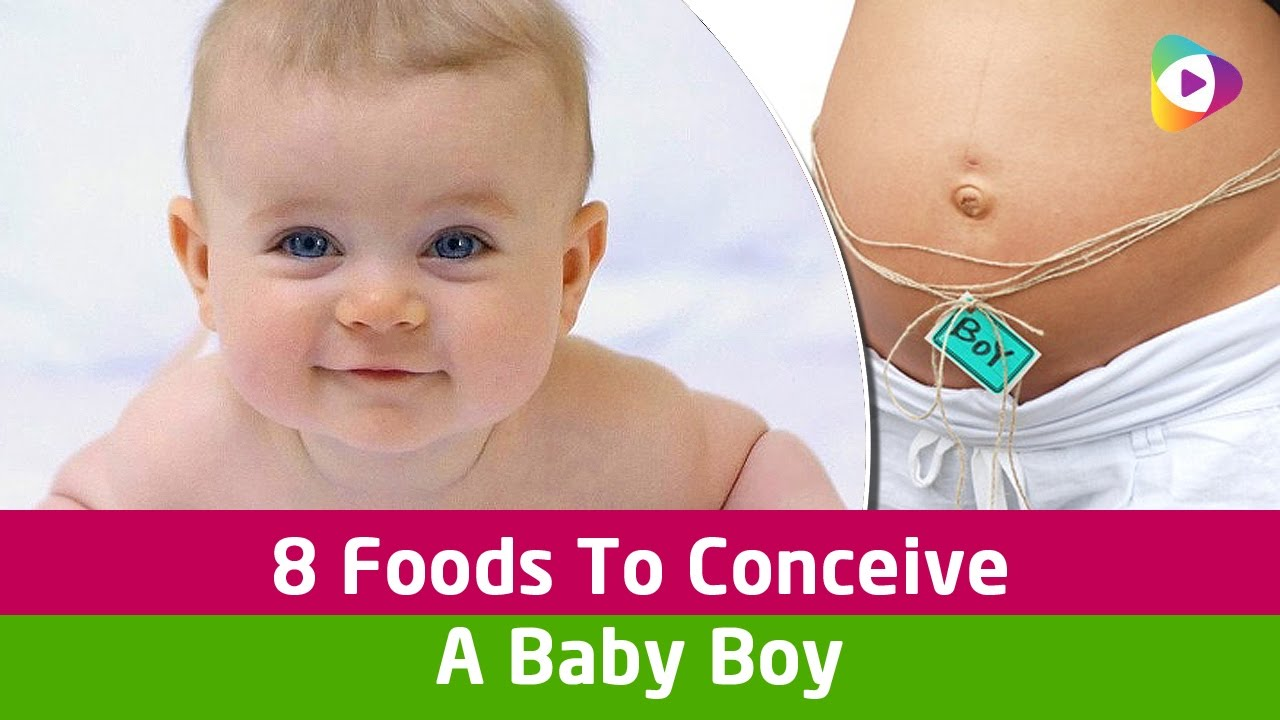 how to conceive a baby boy 8 foods to conceive a baby boy youtube