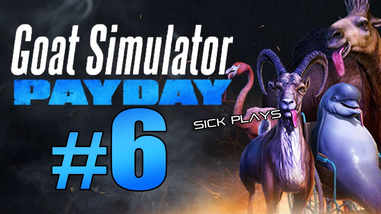 Goat Simulator PAYDAY Buried Games - the Godmother ...