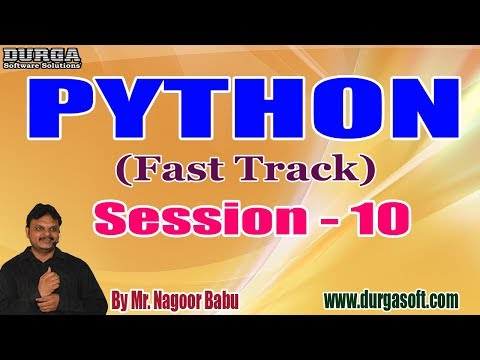 PYTHON (Fast Track) tutorials || Session - 10 || by Mr. Nagoor Babu On 10-12-2019 @ 3 PM thumbnail