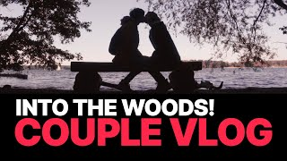 Into The Woods! — Couple Vlog