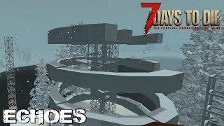 7 Days To Die (Alpha 16.4) - Echoes (Day 256)