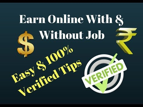 Easy and 100% verified online earning tips with and without jobs