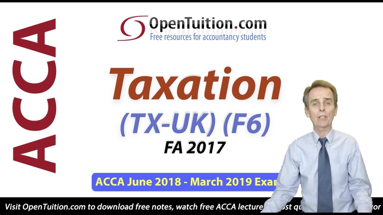 Introduction to ACCA Taxation (TX-UK) (F6) - Part 1
