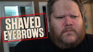 A DAY WITHOUT EYEBROWS!!