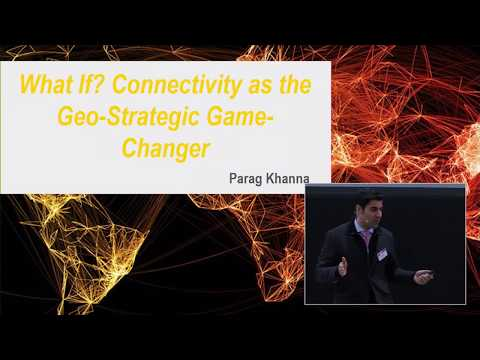 #ESPAS17 - Parag Khanna - Connectivity as The Geo-Strategic Game-Changer