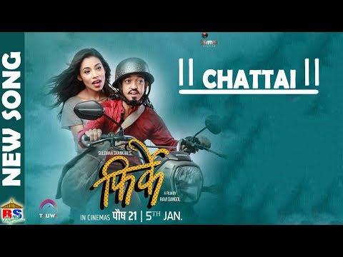 CHATTAI   New Nepali Movie FIRKE Song-2017...