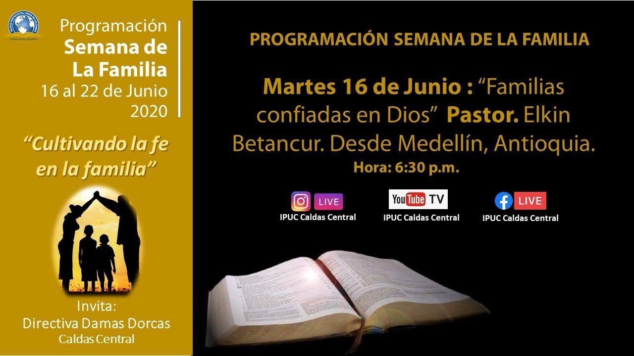 Semana de la Familia 16 de Junio de 2020 Hora: 6:30 p.m.