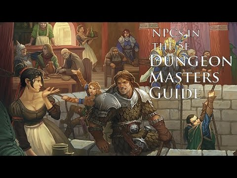 Non Player Characters or NPC's in the 5th Edition Dungeon Masters Guide