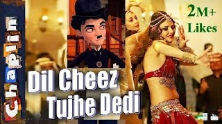 Dil Cheez Tujhe Dedi | CHARLIE CHAPLIN | Funny Video