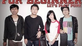 For Beginner (Band Skatepunk Jakarta - Indonesia)   Papan Luncur