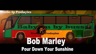 Bob Marley Pour Down Your Sunshine