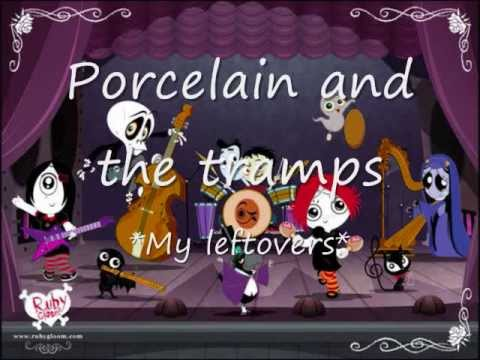 Porcelain and the tramps My leftovers lyrics