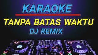 Karaoke Tanpa Batas Waktu (Ost.Ikatan cinta) remix by jmbd