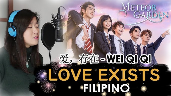 [FILIPINO] LOVE EXISTS 爱,存在-WEI QI QI 魏奇奇 (METEOR GARDEN OST) by Marianne Topacio
