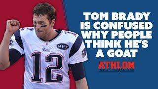 Tom Brady Is Confused Why People Think He's A Goat | FHSN