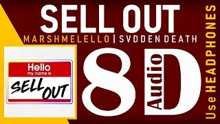 Marshmello x SVDDEN DEATH - Sell Out (8D Audio)