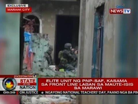 Elite unit ng PNP-SAF, kasama sa front line laban sa Maute-ISIS sa Marawi