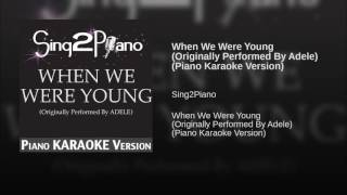 When We Were Young Originally Performed By Adele Piano