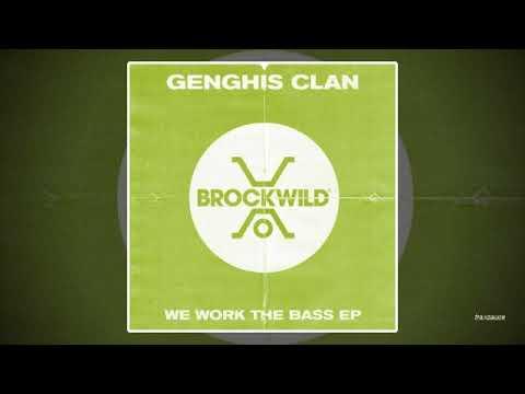 Genghis Clan & Gene Farris - We Work The Bass