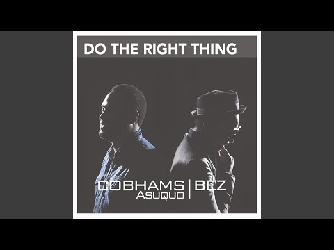 Do the Right Thing (feat. Bez)