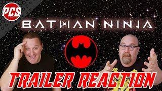 BATMAN NINJA TRAILER REACTION