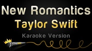 Taylor Swift - New Romantics (Karaoke Version)