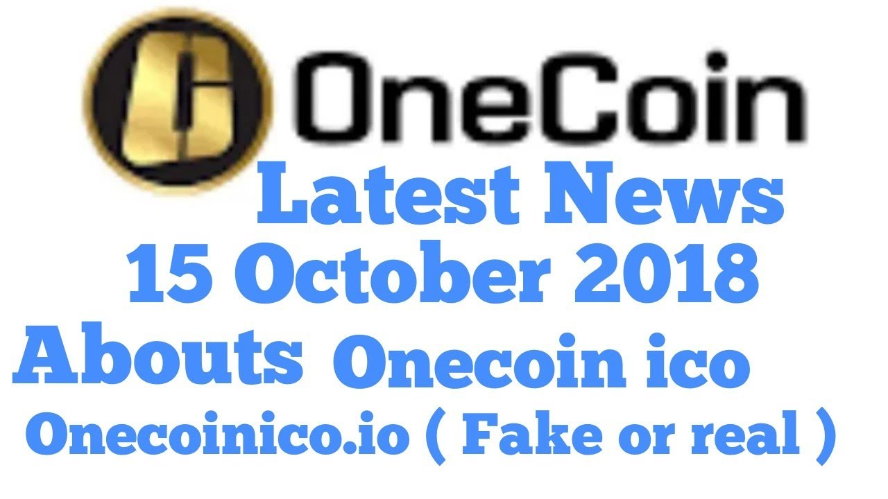 Onecoin Latest News 15 October 2018  abouts Onecoinico.io