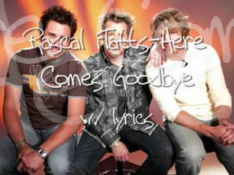 rascal flatts-here comes goodbye w/ lyrics