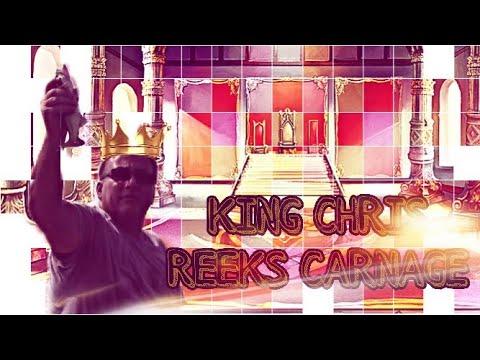 King Chris Reeks Carnage