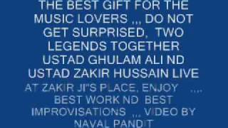 ustad ghulam ali and ustad zakir hussain together,, best work in history of light music