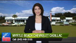 Myrtle Beach Chevrolet Cadillac Review By Mrental thumbnail