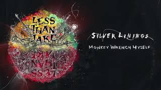 "Less Than Jake ""Monkey Wrench Myself"""