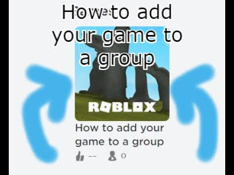 Cant Get Into Group Game Roblox How To Add Your Game To A Group Roblox 2020 Youtube