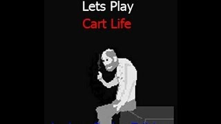 Lets Play Cart Life- 01 Andrus Poder Edition (Introduction,Cash Register Confusion,GeorgeTonian)