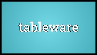 Tableware Meaning