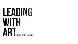 Leading with Art - By Vicente T Capala III