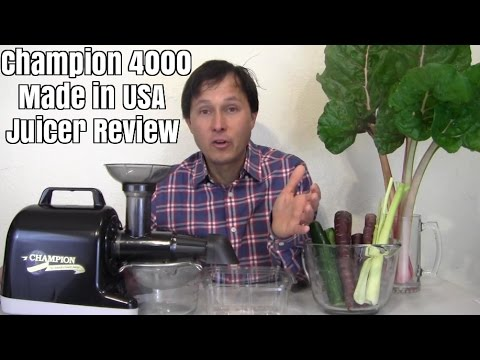 Champion 4000 Juicer Made in the USA Review