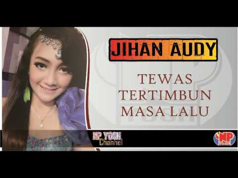 TEWAS TERTIMBUN MASA LALU (cover NDX AKA) - JIHAN AUDY... Terbaru...