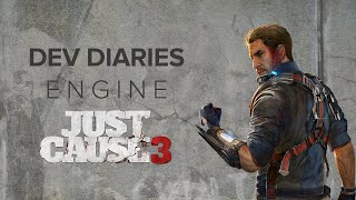Just Cause 3 Dev Diary: ENGINE