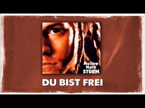 Mellow Mark - Du Bist Frei (Official Audio)