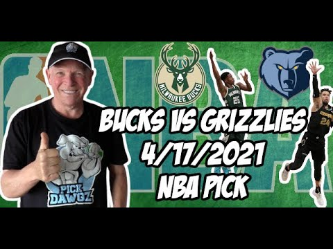 Milwaukee Bucks vs Memphis Grizzlies 4/17/21 Free NBA Pick and Prediction NBA Betting Tips