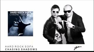 Hard Rock Sofa - Chasing Shadows (ID)