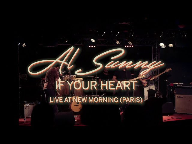 Al Sunny - If Your Heart (Live at New Morning - Paris)