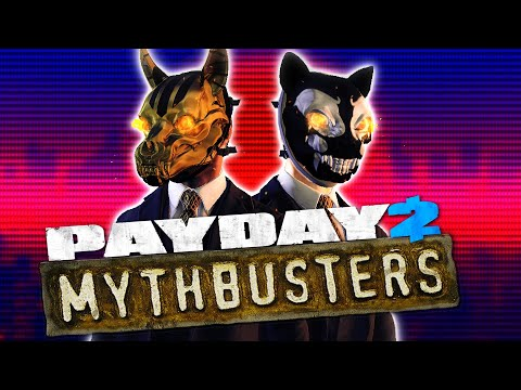 PAYDAY 2 - MythBusters #8 |