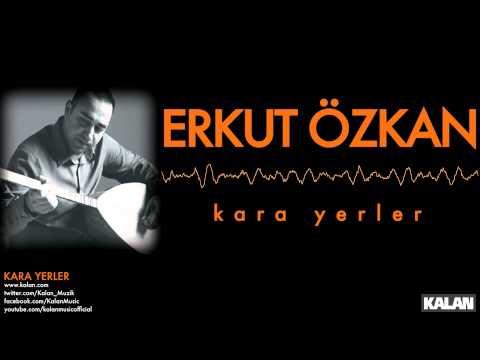 Erkut Özkan - Kara Yerler - [Kara Yerler © 2014 Kalan Müzik ]