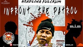 Headlina FulCrum - Infront The Patrol (Acegawd Diss) February 2019