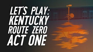 Let's Play Kentucky Route Zero: Act 1 (Twitch stream) - Bear vs Grenade